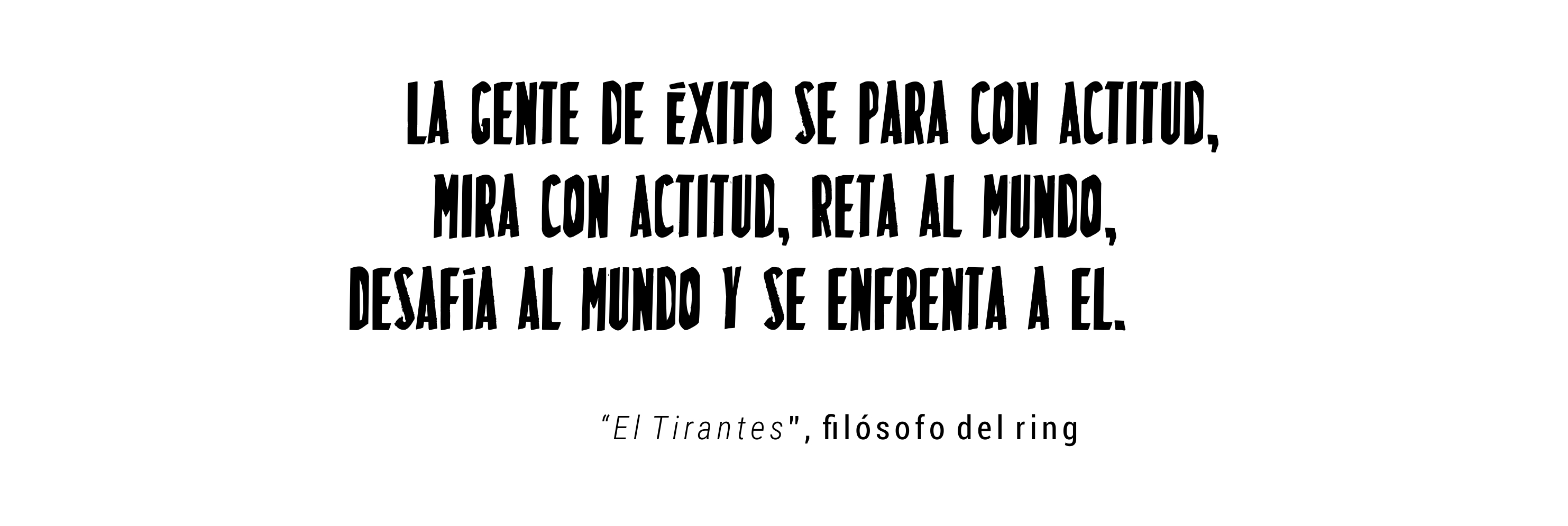 QUOTE, EL TIRANTES
